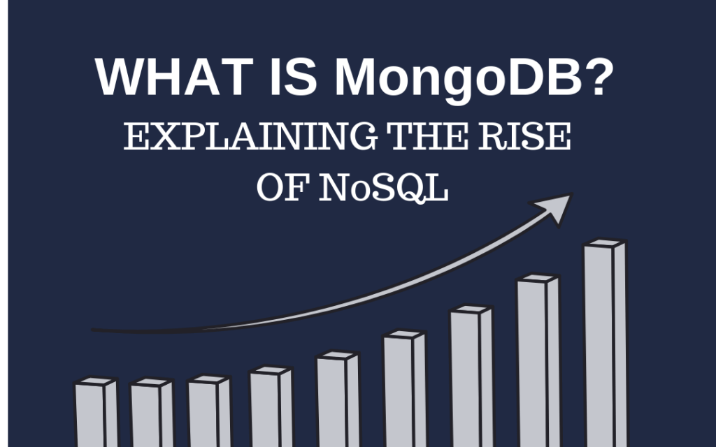 What is MongoDB? Explaining the Rise of NoSQL