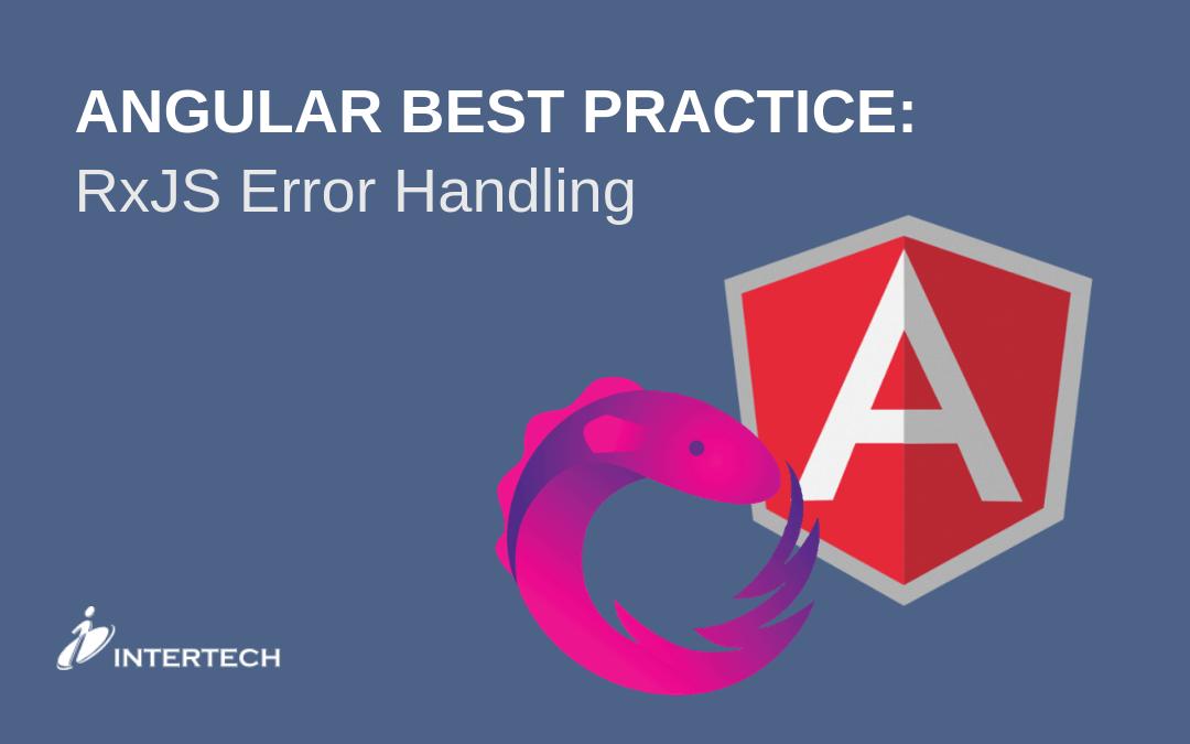 Angular Best Practice: RxJS Error Handling