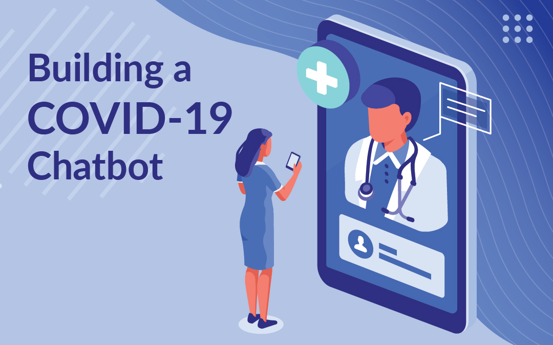 Building a COVID-19 Chatbot