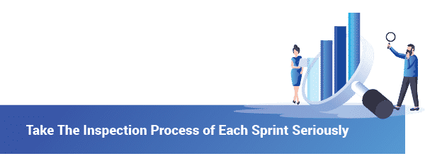 Take inspection of each sprint seriously