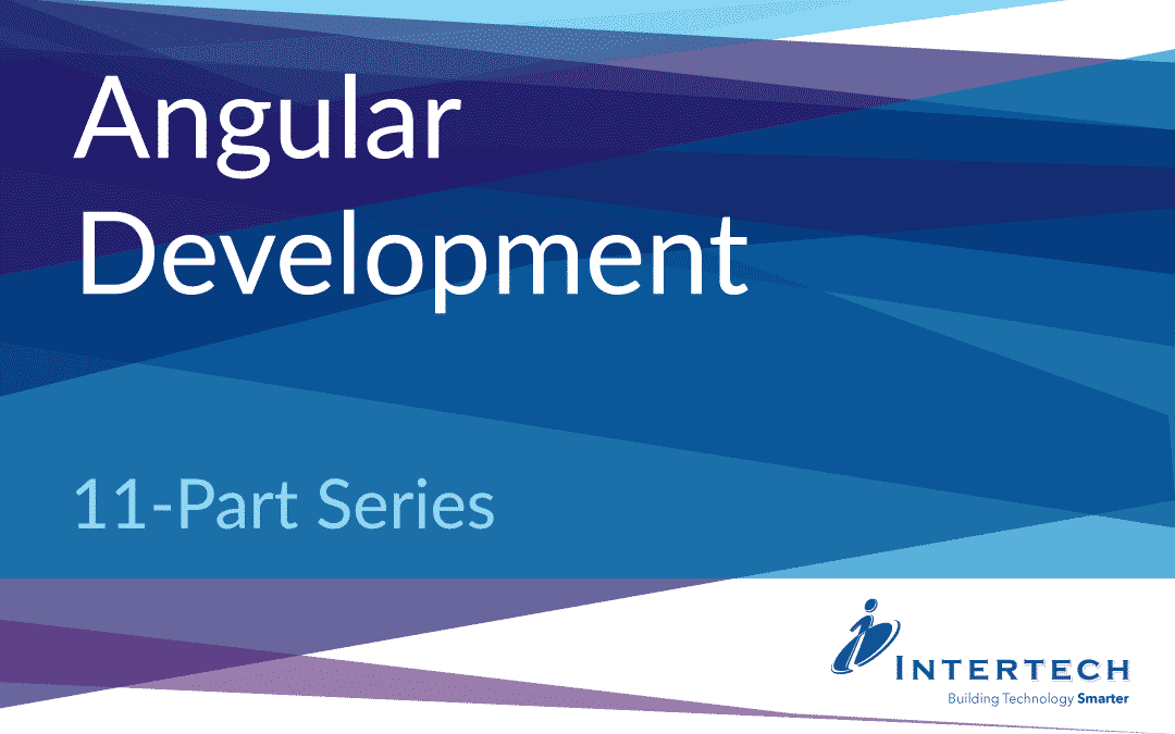 Angular Development Article Series Preview