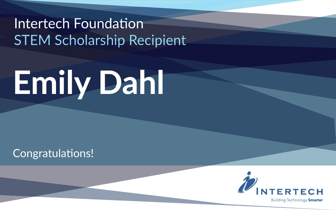 Drumroll, Please! Announcing the 2020 Intertech Foundation Scholarship Recipients