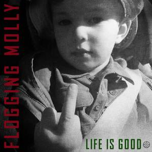 Flogging Molly - Life is Good cover
