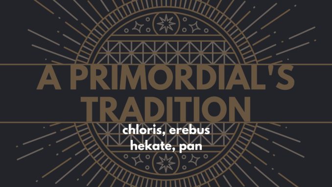 A Primordial's Tradition, Part V