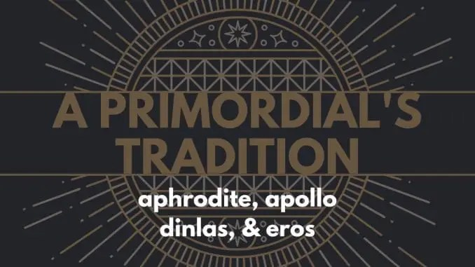 A Primordial's Tradition, Part II