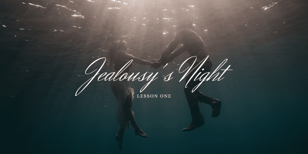 Jealousy's Night, Lesson One