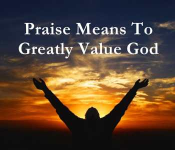 praise god, praise & worship god, worship god, praising god, praise is a weapon, true worship of god, true worship