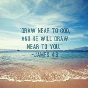 james 4 8, draw nea rto god, seek god with all your heart, seek god, seeking god, seek god find god, know god