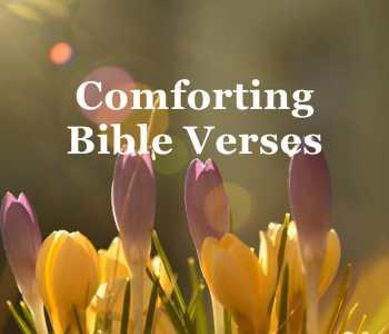 comforting bible verses, encouraging scriptures, encouraging bible verses, god's promises, gods promises, gods promises in the bible, encouragement, comfort