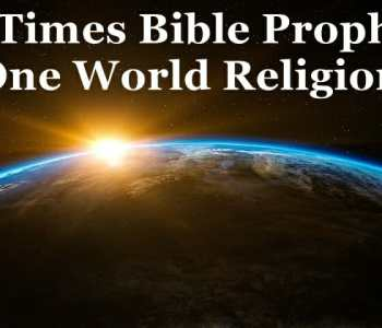 one world religion, global religion, global economy, global government, end times, bible prophecy, biblical prophecy, antichrist, end times prophecy