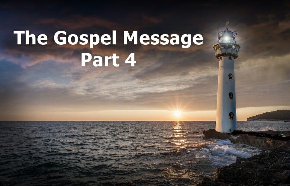 The Gospel Message About Salvation Part 4