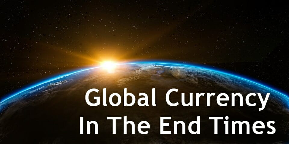 Global Currency In The End Times