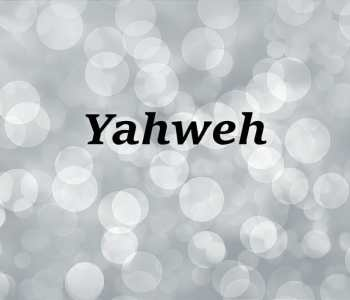 the name of god yahweh, yahweh name of god, names of god, yahweh, jehovah