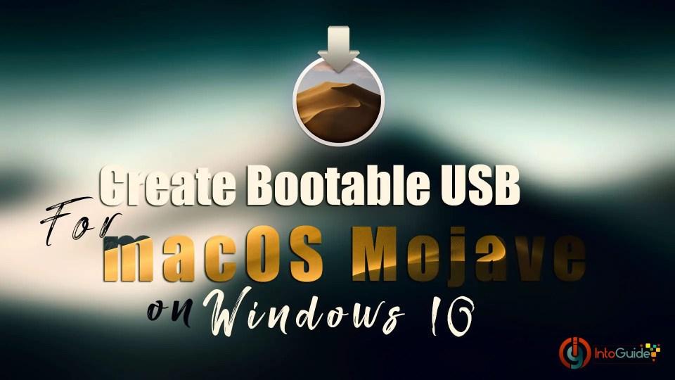 Create Bootable USB for macOS Mojave on windows 10-min