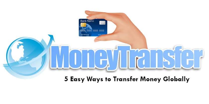 5 Easy Ways to Transfer Money Globally