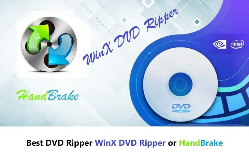 Best DVD Ripper WinX DVD Ripper or Handbrake