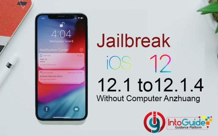 How to Jailbreak iOS 12.1 to iOS 12.1.4 Without Computer Anzhuang