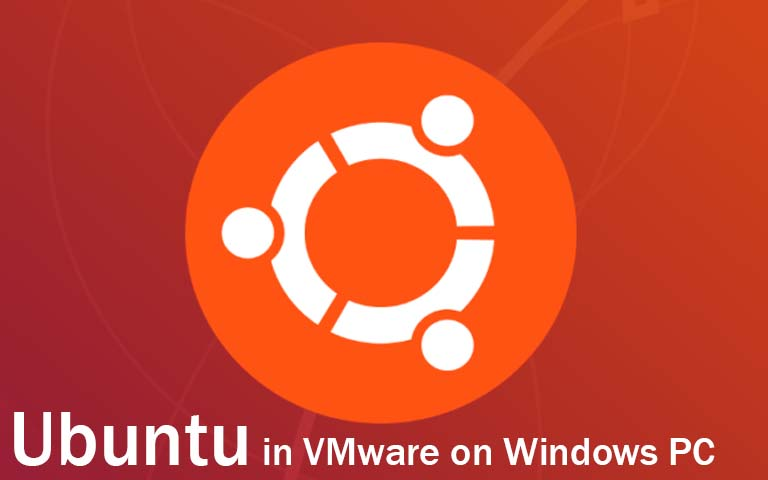 How to Install Ubuntu in VMware on Windows PC – IntoGuide