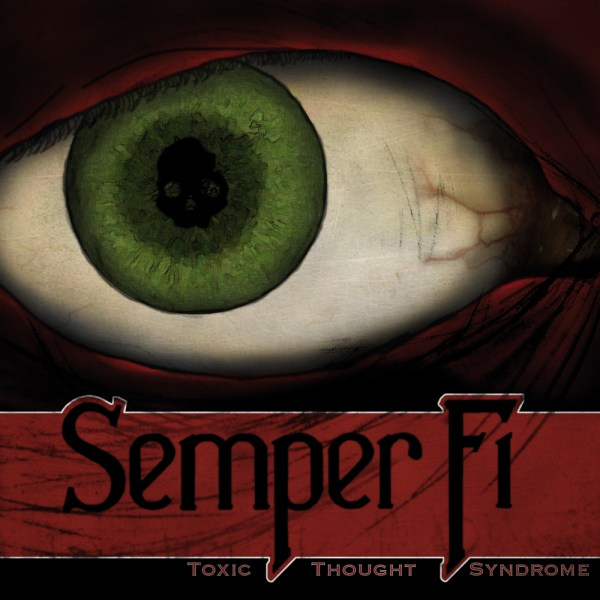 "SEMPER FI - ""Toxic Thought Syndrome"" Limited CD-R"