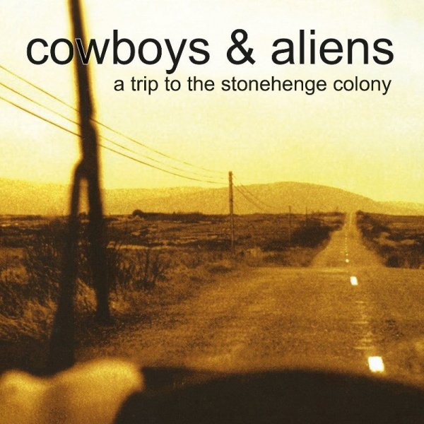 Cowboys & Aliens - A Trip To The Stonehenge Colony (CLEAR)