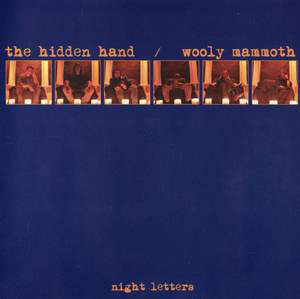 The Hidden Hand / Wooly Mammoth - Night Letters