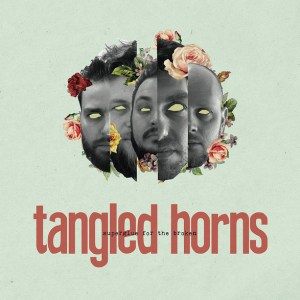 Tangled Horns - Superglue For The Broken