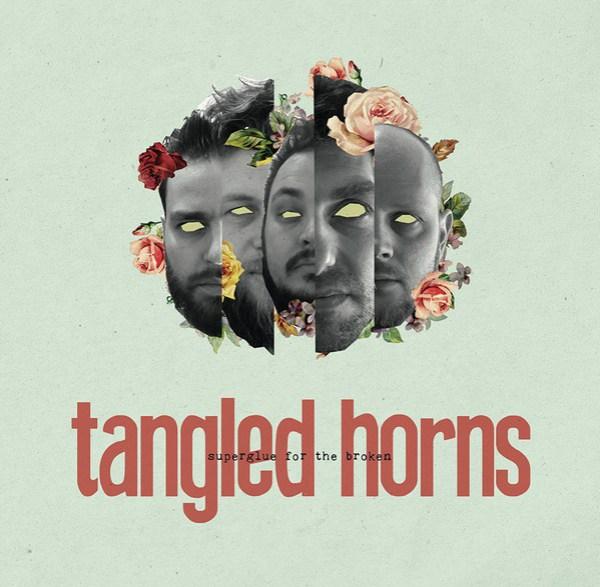 Tangled Horns - Superglue For The Broken