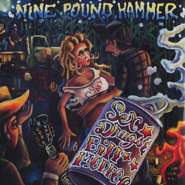 Nine Pound Hammer ‎– Sex, Drugs & Bill Monroe