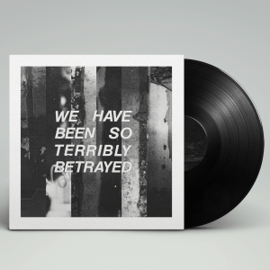 Partisan ‎– We Have Been So Terribly Betrayed