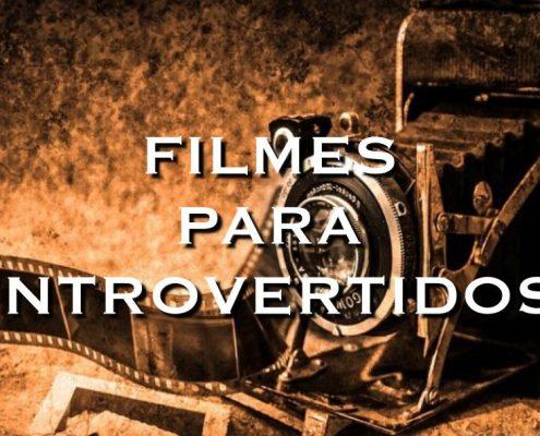 Filmes para introvertidos