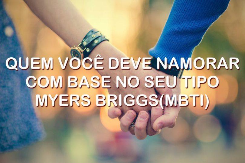 Quem você deve namorar com base no seu tipo Myers Briggs (MBTI)