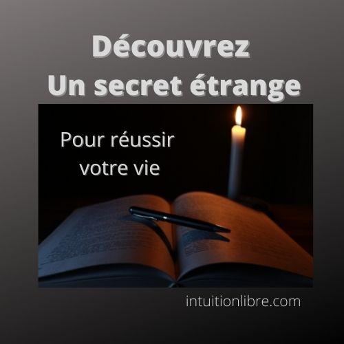Découvrez un secret étrange pour changer de vie