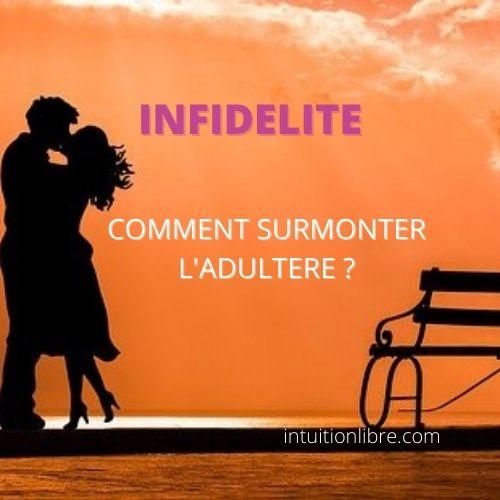 Infidélité - Comment surmonter l'adultère ?