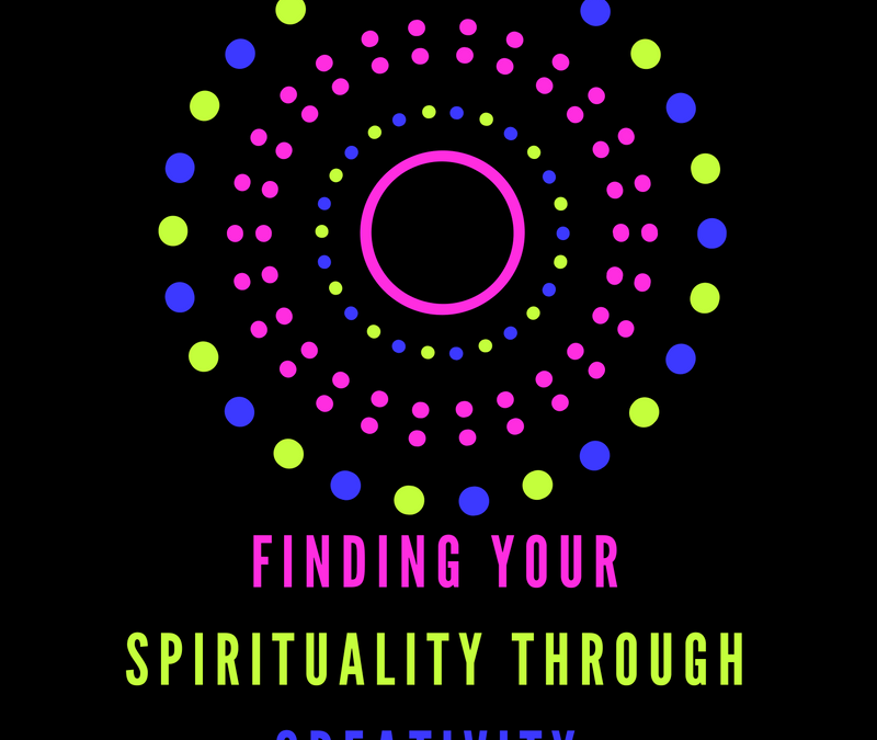 Finding Your Spirituality Through Creativity