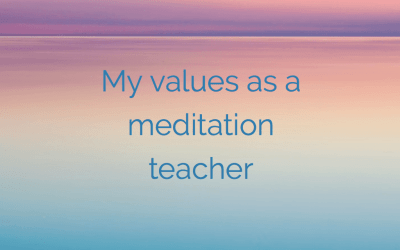 My Values as a Meditation Teacher