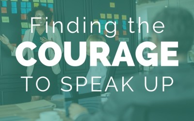 Finding the Courage to Speak Up