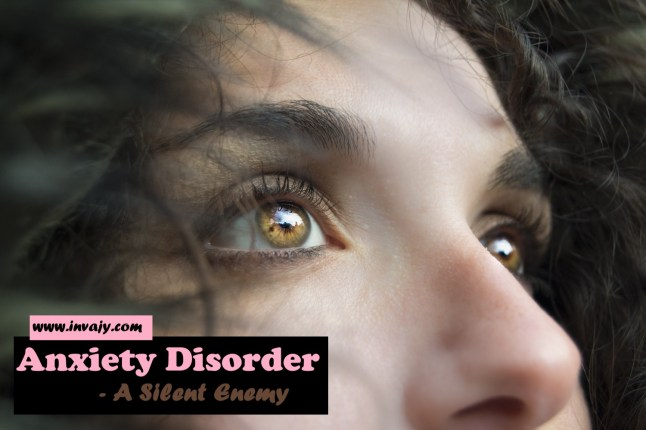 Anxiety disorder - A Silent Enemy
