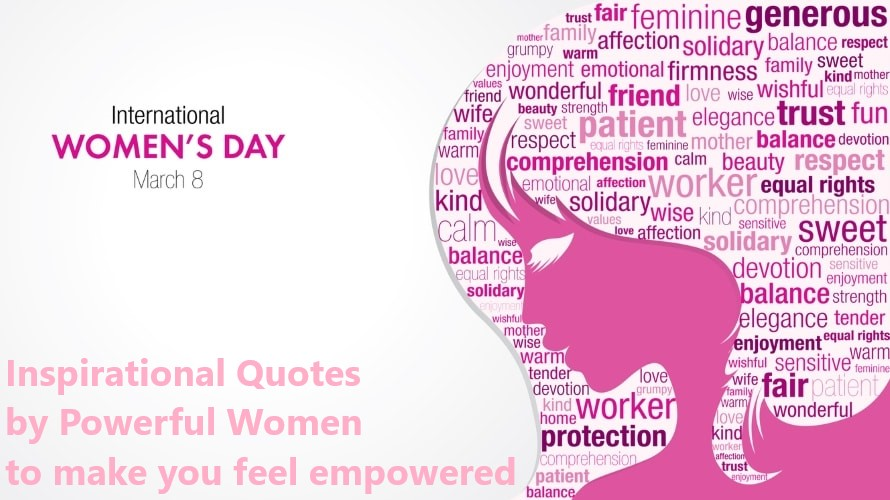 International Womens Day Inspirational Quotes By Powerful Women To