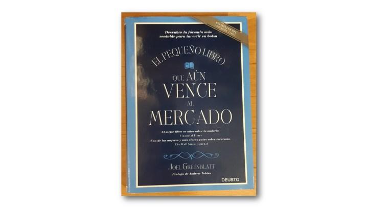 Reseña del pequeño libro que aún vence al mercado de Joel Greenblatt, editorial Deusto