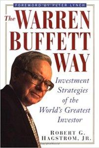 The Warren Buffett Way: Investment Strategies of the World's Greatest Investor – Robert G. Hagstrom