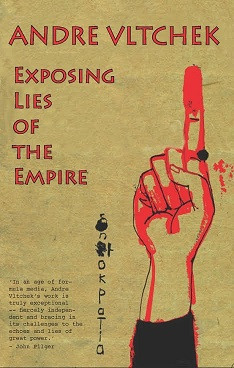"""Exposing Lies of the Empire (…) is a book of philosophy, a collection of exceptional investigative journalist reports, and a manifesto."""