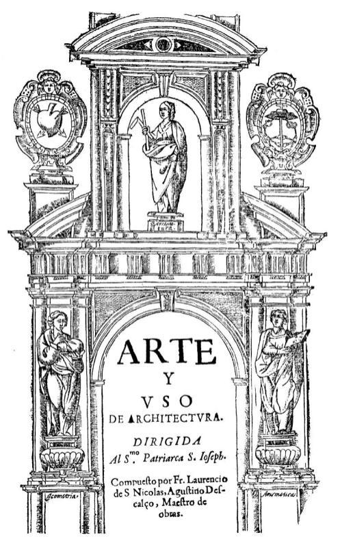 Fray Lorenzo de San Nicolás: Arte y uso de la Arquitectura.