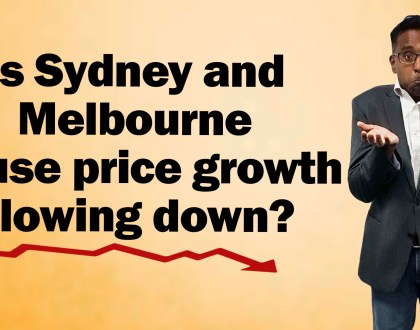 House price growth continues to slow in Sydney & Melbourne. Why you should (and should not) care