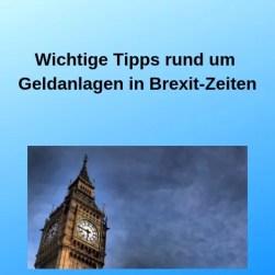 Wichtige Tipps rund um Geldanlagen in Brexit-Zeiten