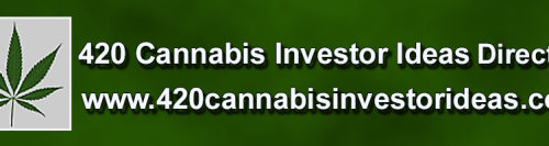 420 Cannabis Investor Ideas, cannabis stocks, marijuana stocks