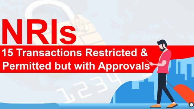 NRIs - Transactions Restricted & Permitted | FEMA & IT Act