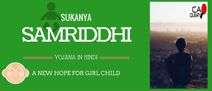 Sukanya Samriddhi Yojana in Hindi full details