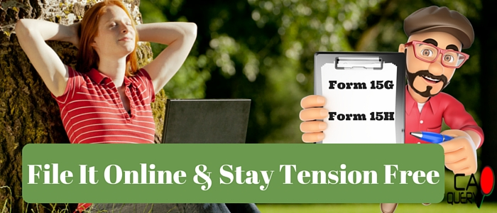 Form 15G & Form15H For Fixed Deposit & Rent: 2016 online