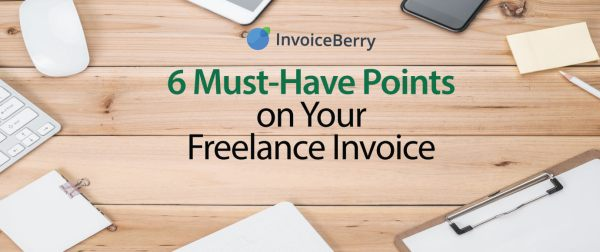 These 6 points are must-have for any freelance invoice