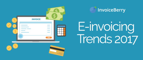 These are the top e-invoicing trends to watch out for in 2017